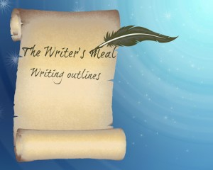 Writer's Meal Writing Outlines