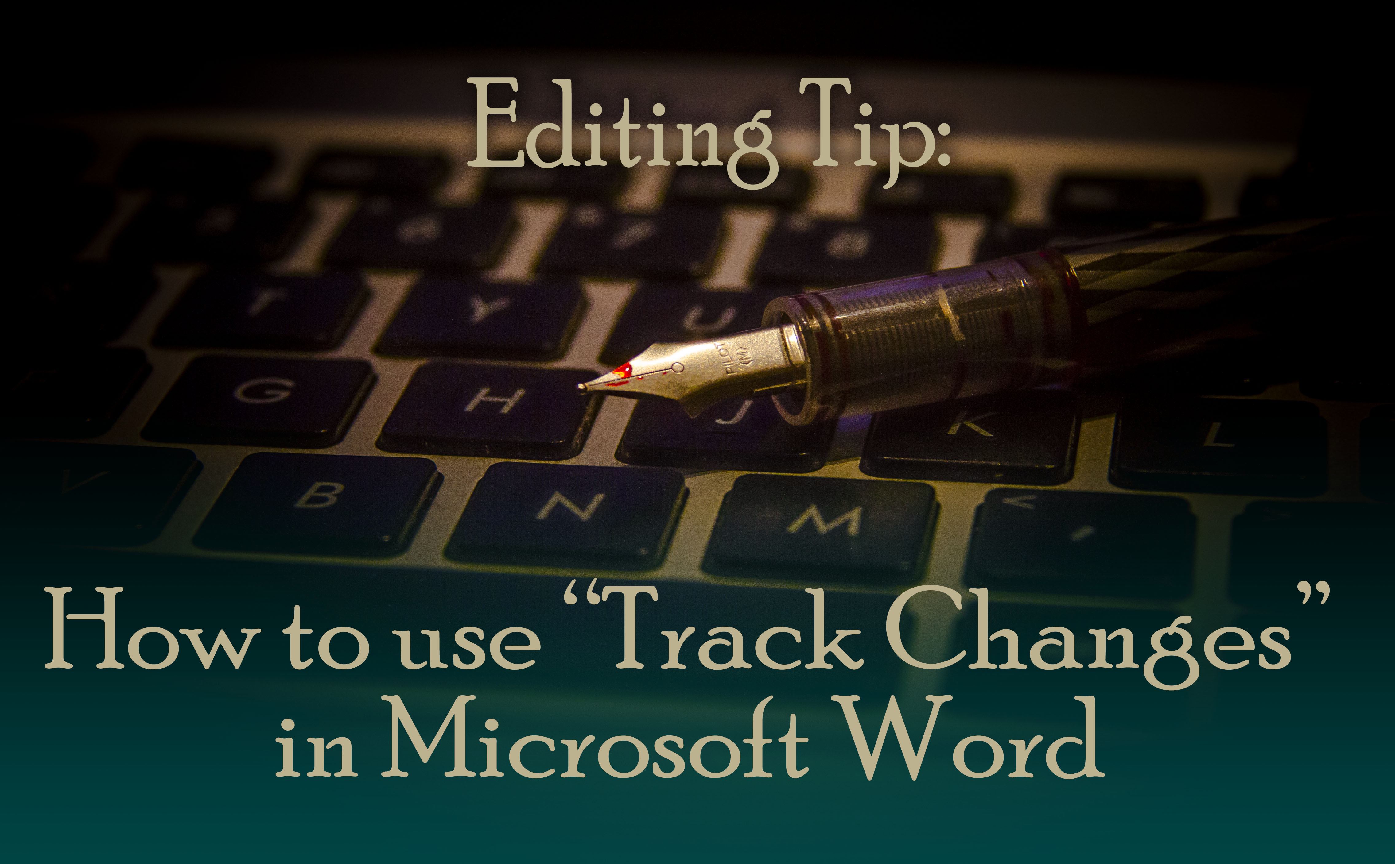 Editing Tip: How to use 'Track Changes' – Berryman